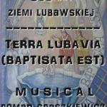 Słowo o musicalu Terra Lubavia (Baptisata Est)